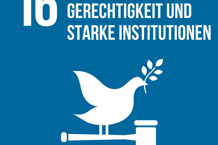 Ziel 16: Frieden, Gerechtigkeit und starke Institutionen